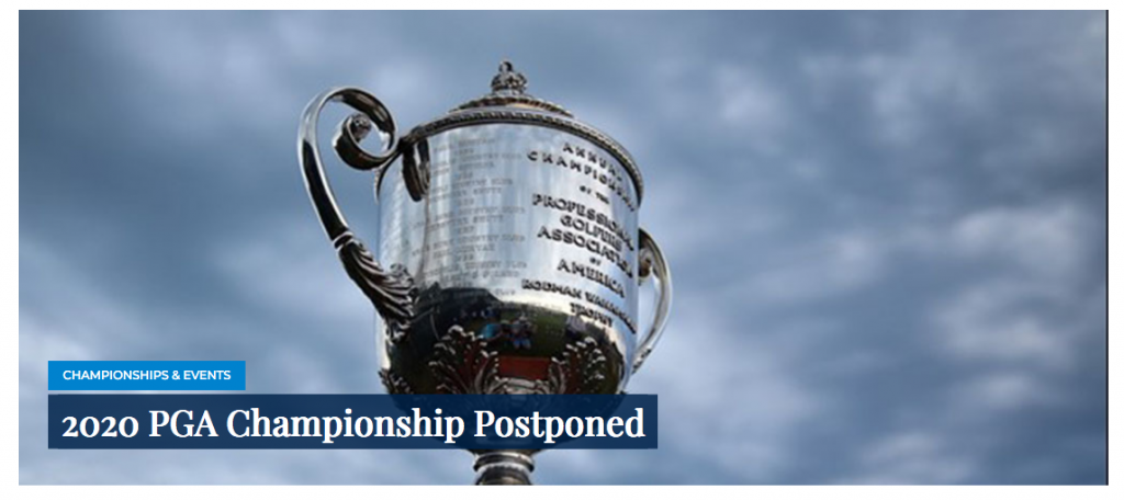 The PGA of America said the 2020 USPGA Championship was being postponed this evening